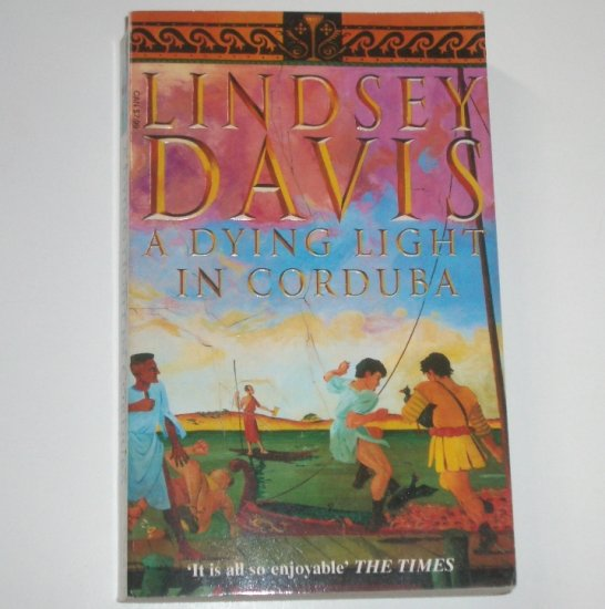 A Dying Light in Corduba by LINDSEY DAVIS Falco Mystery 1997 Import