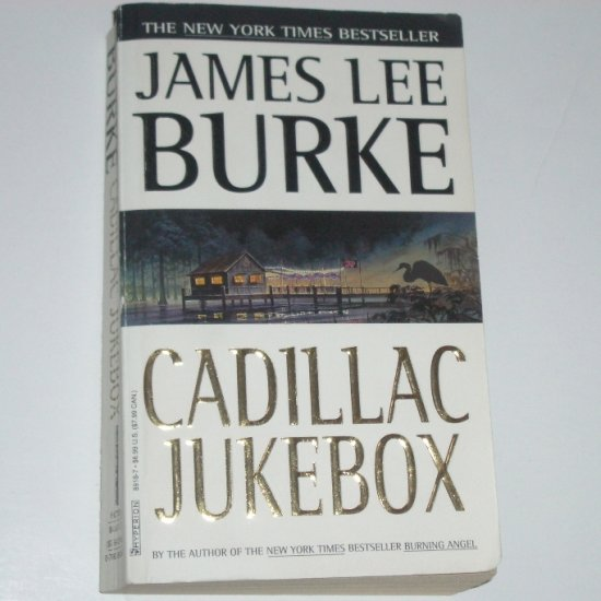 Cadillac Jukebox by JAMES LEE BURKE 1996 A Dave Robicheaux Mystery