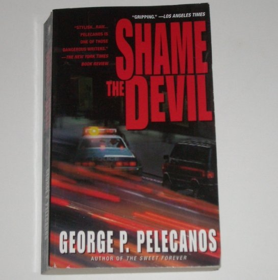 Shame the Devil by GEORGE P PELECANOS Mystery Crime Novel 2001