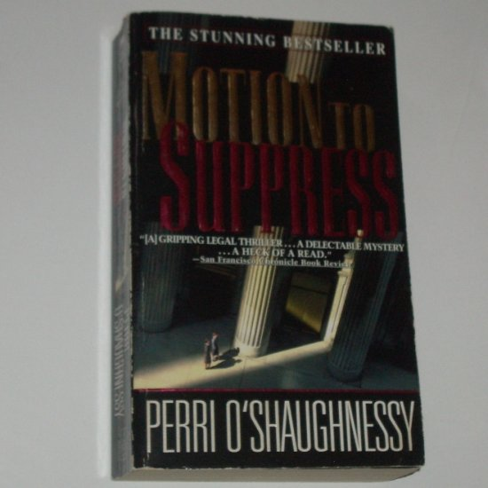 Motion to Suppress by PERRI O'SHAUGHNESSY Legal Thriller 1996