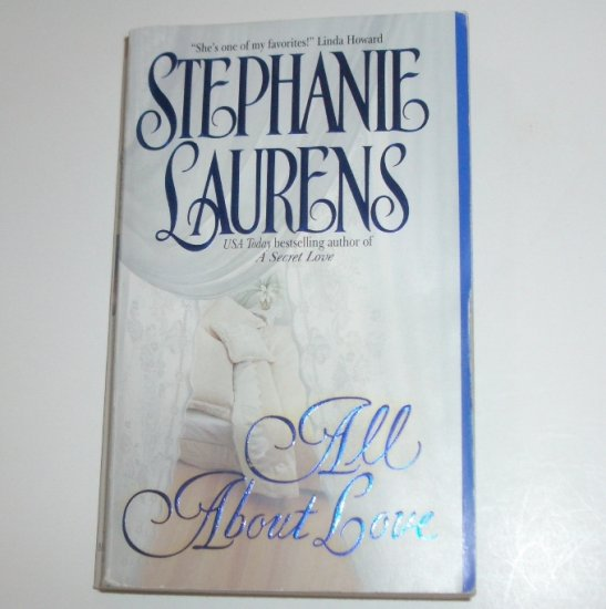 All About Love by STEPHANIE LAURENS Historical Regency Romance 2001 Cynster Series