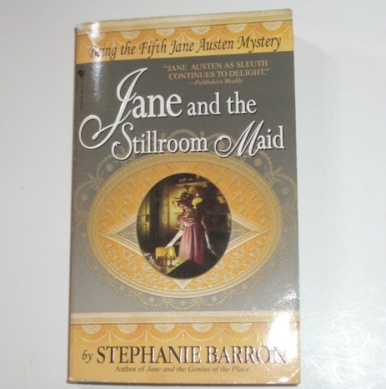 Jane and the Stillroom Maid by STEPHANIE BARRON Being the Fifth Jane Austen Mystery 2001 Cozy