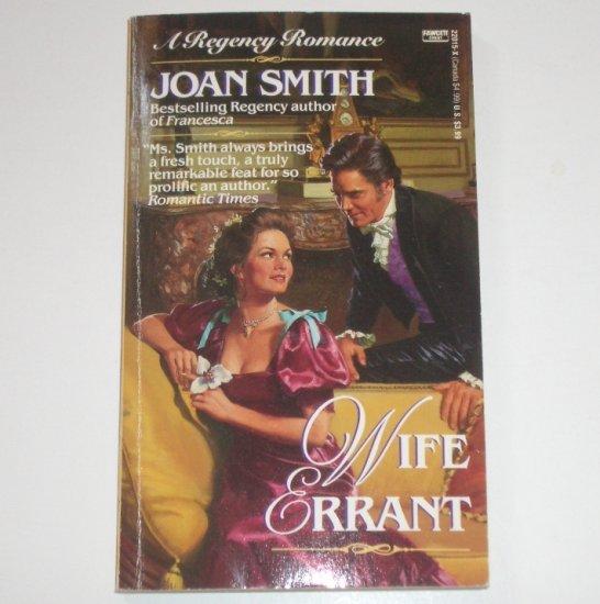 Wife Errant by JOAN SMITH Fawcett Historical Regency Romance 1992