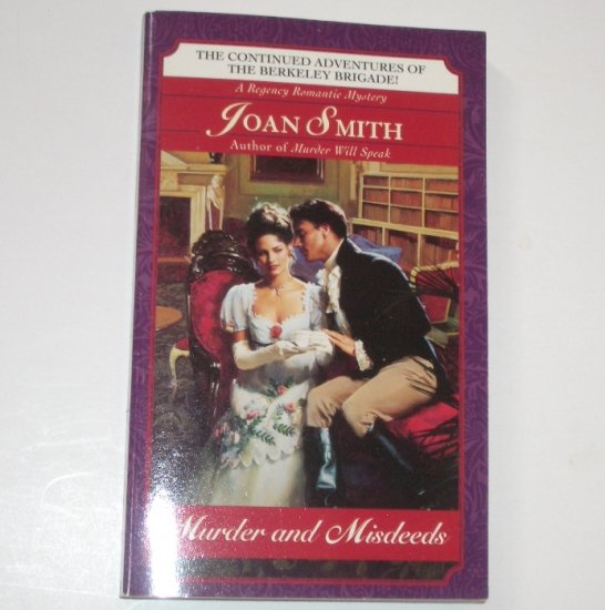 Murder and Misdeeds by JOAN SMITH A Fawcett Regency Romantic Mystery 1997 Berkeley Brigade Series