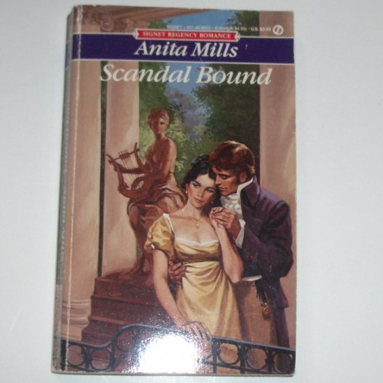 Scandal Bound by ANITA MILLS Signet Historical Regency Romance 1987