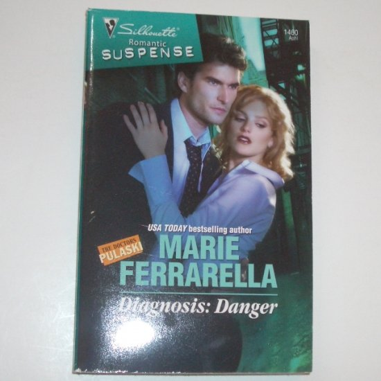 Diagnosis Danger by MARIE FERRARELLA Silhouette Romantic Suspense 1460 Apr07 The Doctors Pulaski