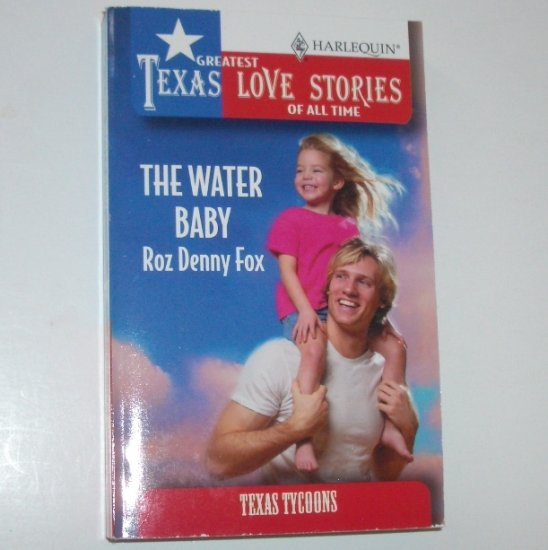 The Water Baby by ROZ DENNY FOX Greatest Texas Love Stories Texas Tycoons 1996