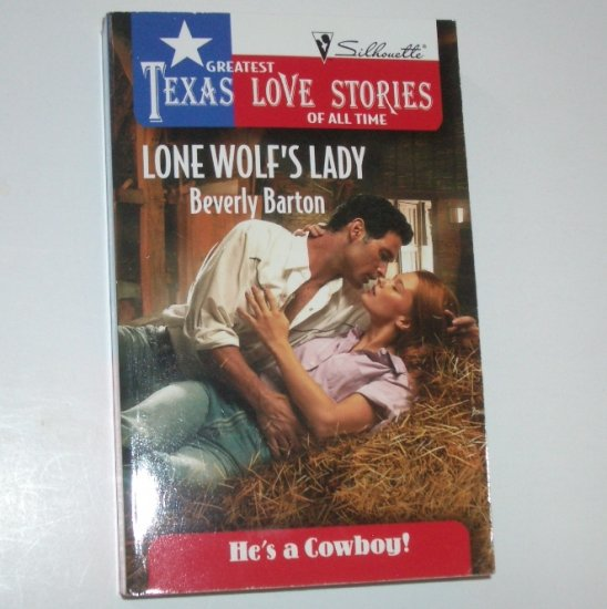 Lone Wolf's Lady by BEVERLY BARTON Greatest Texas Love Stories He's a Cowboy 1998
