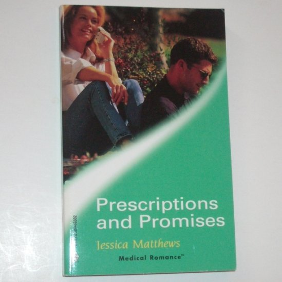 Prescriptions and Promises by JESSICA MATTHEWS Harlequin Medical Romance No 2 2001