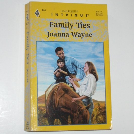 Family Ties by JOANNA WAYNE Harlequin Intrigue 444 Nov97