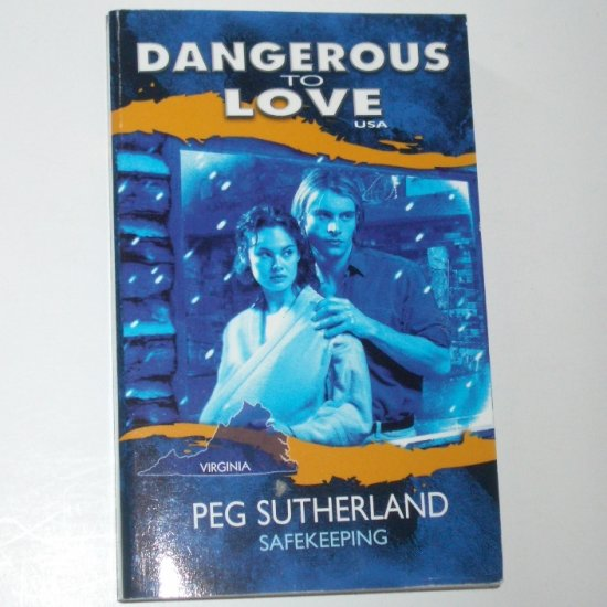 Safekeeping by PEG SUTHERLAND Dangerous to Love No 46 Virginia 1994