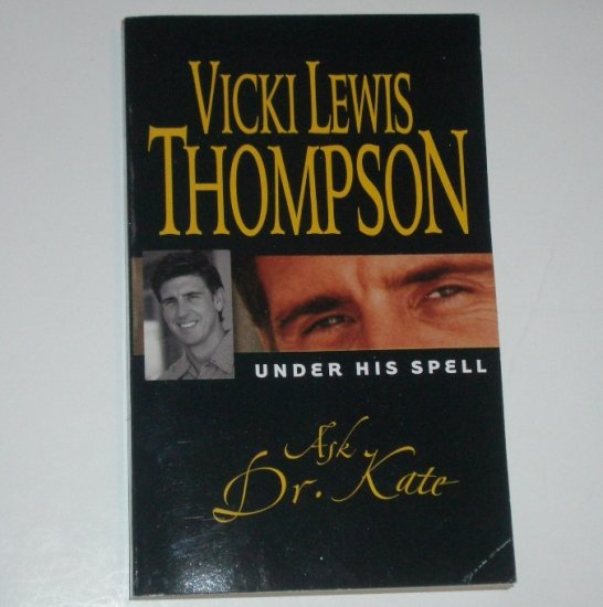 Ask Dr. Kate by VICKI LEWIS THOMPSON Under His Spell Series 1992