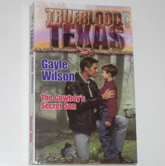 The Cowboy's Secret Son by GAYLE WILSON Trueblood Texas Series 2001