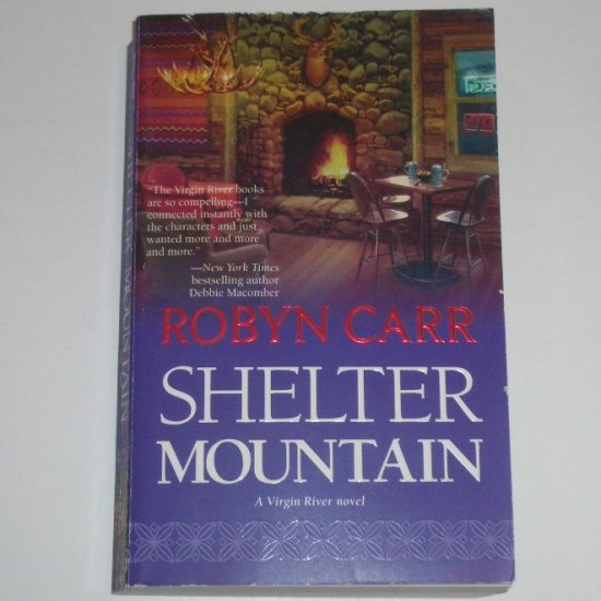 Shelter Mountain by ROBYN CARR A Virgin River Novel Romance 2007