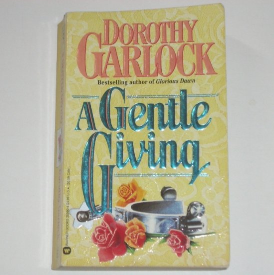 A Gentle Giving by DOROTHY GARLOCK Historical Western Romance 1993