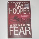 Sleeping with Fear by KAY HOOPER 2007 A Bishop / Special Crimes Unit Thriller