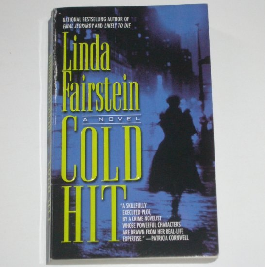 Cold Hit by LINDA FAIRSTEIN 2002 An Alexandra Cooper Forensic Mystery