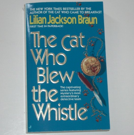 The Cat Who Blew the Whistle by LILIAN JACKSON BRAUN Cozy Mystery 1996