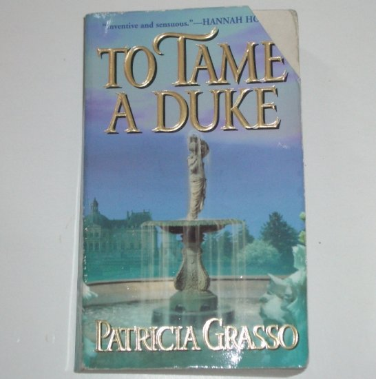 To Tame a Duke by PATRICIA GRASSO Historical Colonial Romance 2001