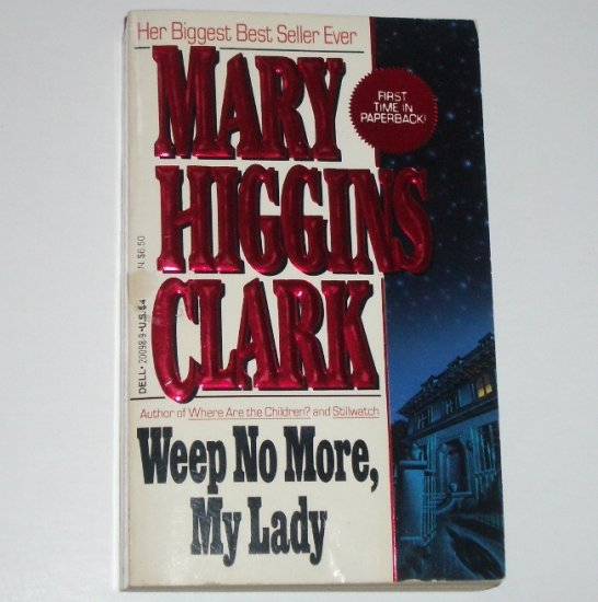 Weep No More, My Lady by Mary Higgins Clark Murder Mystery and Suspense 1988