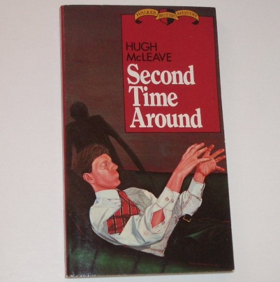 Second Time Around by HUGH McLEAVE Walker British Mystery 1984