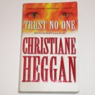 Trust No One by CHRISTIANE HEGGAN Romantic Suspense 1999