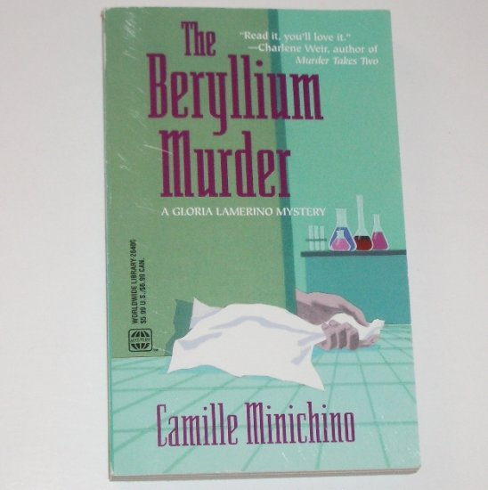 The Beryllium Murder by CAMILLE MINICHINO A Gloria Lamerino Mystery 2001