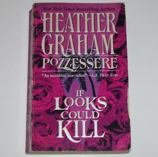 If Looks Could Kill by HEATHER GRAHAM POZZESSERE Romantic Suspense 1997
