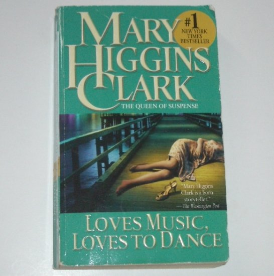 Loves Music, Loves to Dance by Mary Higgins Clark Suspense Thriller 1992