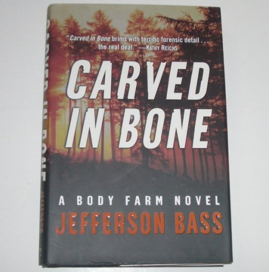 Carved in Bone by JEFFERSON BASS Hardcover Dust Jacket 2006 A Body Farm Novel