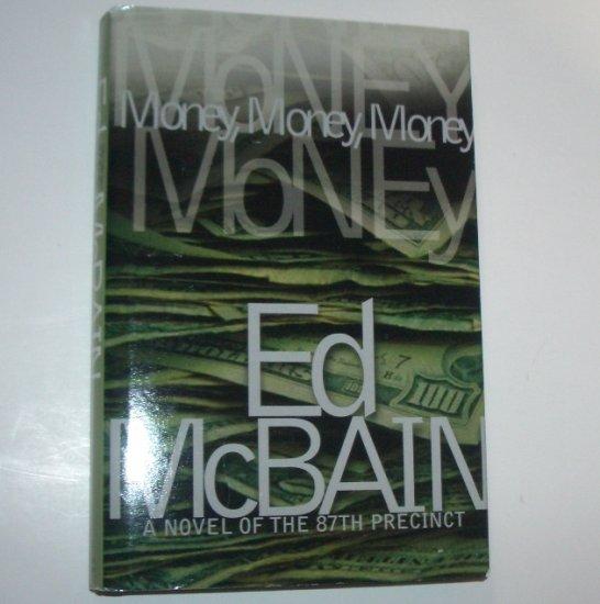 Money, Money, Money by ED McBAIN 1st Edition Novel of the 87th Precinct 2001 Hardcover DJ