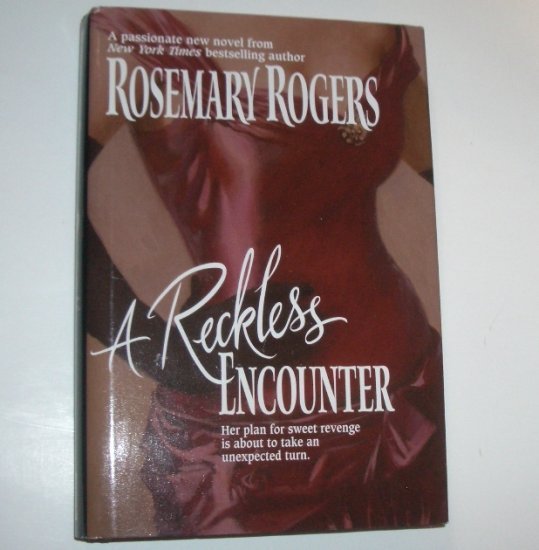A Reckless Encounter by ROSEMARY ROGERS Regency Romance Hardcover DJ 2001
