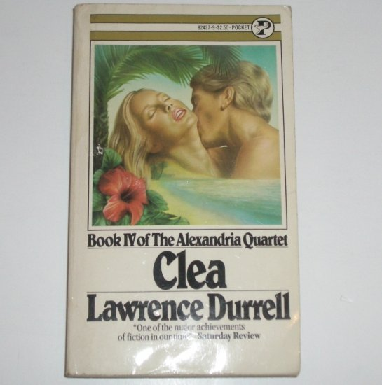 Clea by LAWRENCE DURRELL Book IV of the Alexandria Quartet 1978