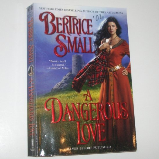 A Dangerous Love by BERTRICE SMALL Medieval Scottish Romance 2006 Trade Size Border Chronicles