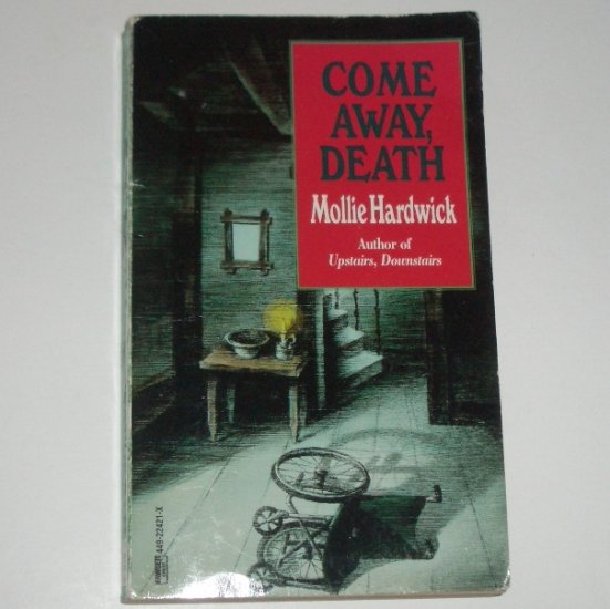 Come Away, Death by MOLLIE HARDWICK A Doran Fairweather Cozy Mystery 1997