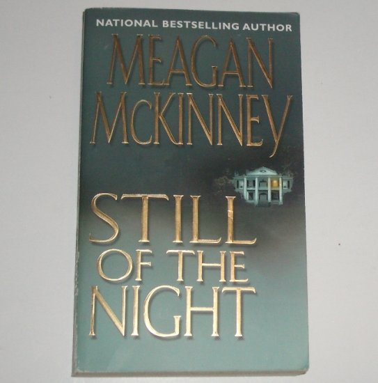 Still of the Night by MEAGAN McKINNEY Zebra Romantic Suspense 2002