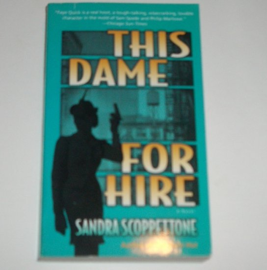 This Dame For Hire by SANDRA SCOPPETTONE A Faye Quick Cozy Mystery 2006