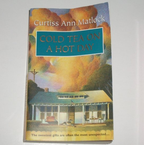 Cold Tea on a Hot Day by CURTISS ANN MATLOCK Romance 2001