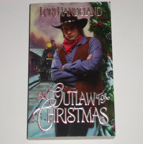 An Outlaw for Christmas by LORI HANDELAND Historical Western Romance 2001