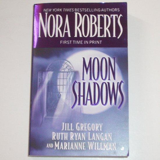 Moon Shadows by Nora Roberts, Jill Gregory, Ruth Ryan Langan, Marianne Willman 2004