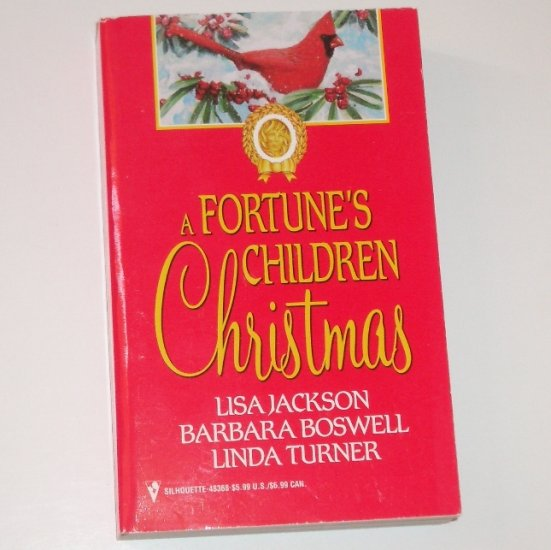 A Fortune's Children Christmas by LISA JACKSON, BARBARA BOSWELL, LINDA TURNER Romance Anthology 1998