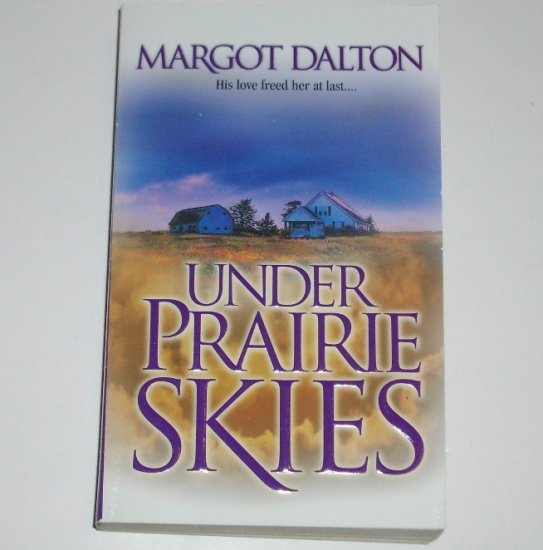 Under Prairie Skies by MARGOT DALTON Contemporary Western Romance 2000