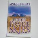 Under Prairie Skies by MARGOT DALTON Contemporary Western Romance 2000