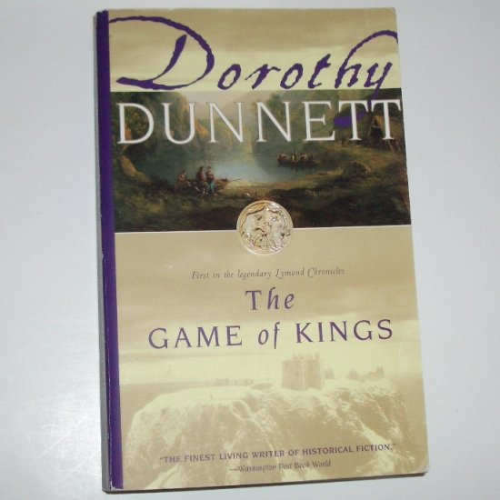 The Game of Kings by DOROTHY DUNNETT Historical Fiction 1997 Trade Size Lymond Chronicles Series