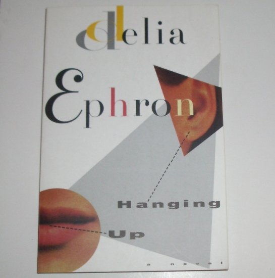 Hanging Up by DELIA EPHRON 1995 Trade Size