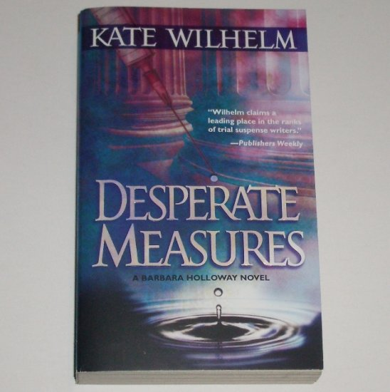 Desperate Measures by KATE WILHELM Legal Thriller 2001 Barbara Holloway Series