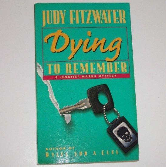 Dying to Remember by JUDY FITZWATER A Jennifer Marsh Mystery 2000
