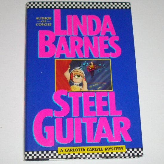 Steel Guitar by LINDA BARNES A Carlotta Carlyle Cozy Mystery 1991 Hardcover Dust Jacket