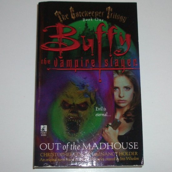 Out of the Madhouse CHRISTOPHER GOLDEN The GateKeeper Trilogy Book 1 1999 Buffy the Vampire Slayer