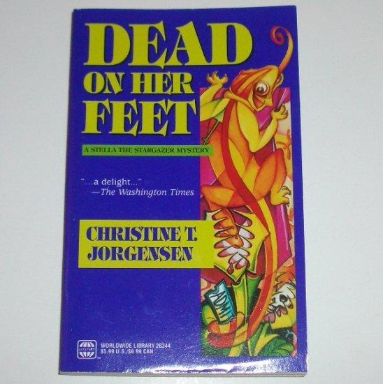 Dead on Her Feet by CHRISTINE T JORGENSEN A Stella the Stargazer Mystery 2000